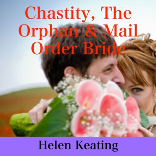 Chastity, the Orphan & Mail Order Bride  audiobook cover art
