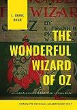 The Wonderful Wizard of Oz: The original 1900 edition (unabridged)