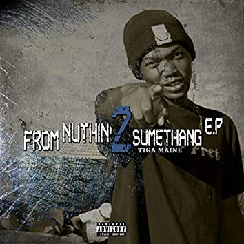 From Nuthin' 2 Sumethang (Remastered)