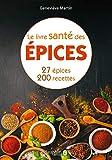Le livre santé des épices - 27 epices & 200 recettes - DAUPHIN - 07/11/2019