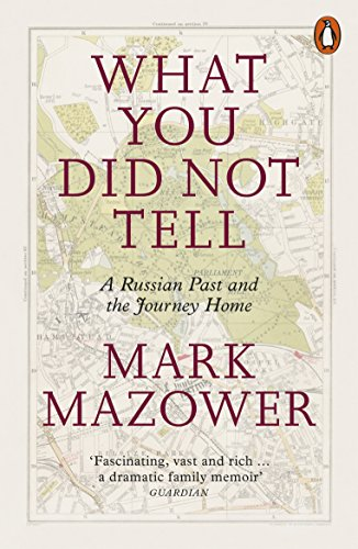 What You Did Not Tell: A Russian Past and the Journey Home
