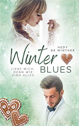 Winterblues: Liebe mich, denn wir sind alles (Genussfaktor Liebe 2)