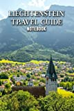 Liechtenstein Travel Guide Notebook: Notebook Journal  Diary/ Lined - Size 6x9 Inches 100 Pages
