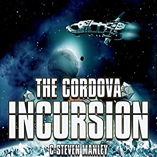 The Cordova Incursion     Brace Cordova, Book 2              By:                                                                                                                                 C. Steven Manley                               Narrated by:                                                                                                                                 Michael Norman Johnson                      Length: 10 hrs and 39 mins     7 ratings     Overall 4.7