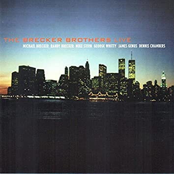 The Brecker Brothers - LIVE (feat. Mike Stern, George Whitty, James Genus, Dennis Chambers) [Live]