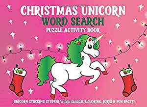 Christmas Unicorn Word Search Puzzle Activity Book: Unicorn Stocking Stuffer Word Search, Coloring, Jokes & Fun Facts!