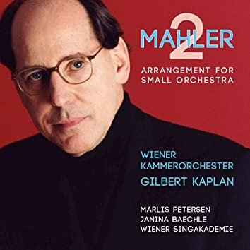 """Mahler: Symphony No. 2 in C Minor, """"Resurrection"""" (Arrangement for Small Orchestra)"""