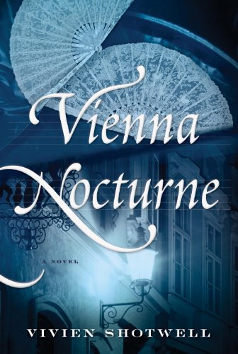 Vienna Nocturne: A Novel (English Edition) eBook: Shotwell, Vivien: Amazon.es: Tienda Kindle