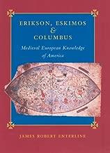Erikson, Eskimos, and Columbus: Medieval European Knowledge of America