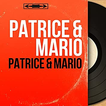 Patrice & Mario (Mono Version)