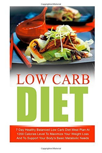 Low Carb Diet: 7 Day Healthy Balanced Low Carb Diet Meal Plan At 1200 Calories Level To Maximize Your Weight Loss And To Support Your Body's Basic ... Carb Living, Keto Clarity, Ketogenic Diet) by Sanders, Amelia (2014) [Paperback]