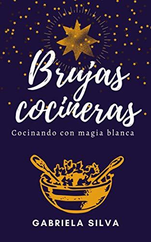 Brujas cocineras: Cocinando con magia blanca