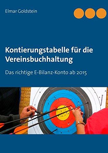 Kontierungstabelle für die Vereinsbuchhaltung: Das richtige E-Bilanz-Konto ab 2015 (Blaue Reihe Steuern und Recht)