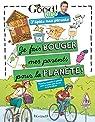 Je fais bouger mes parents pour la planète : Tous les conseils et astuces pour prendre soin de soi et de la nature par Dr Goog Kids