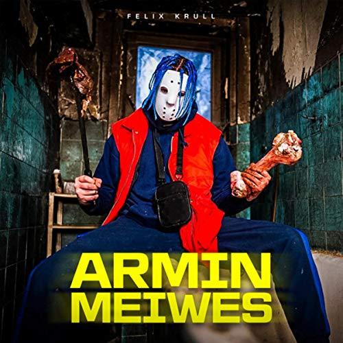 Armin Meiwes [Explicit]