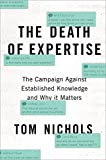 The Death of Expertise: The Campaign Against Established Knowledge and Why it Matters [Lingua inglese]