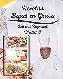 Recetas Bajas en Grasas del chef Raymond volumen 8: americanas para comidas sanas con batidos y zumos