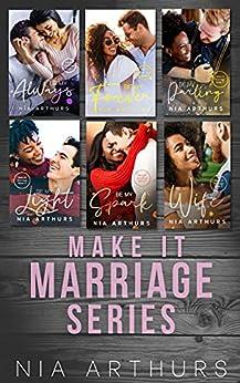 Make It Marriage Box Set : Books 1 - 6 by [Nia  Arthurs]