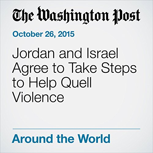 Jordan and Israel Agree to Take Steps to Help Quell Violence cover art