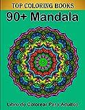 90+ Mandala Libro de Colorear Para Adultos: 90+ Páginas para Colorear para Adultos con Mandalas...