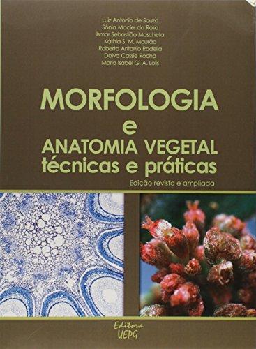 Morfologia e Anatomia Vegetal. Técnicas e Práticas