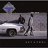 Act a Fool by KING TEE (2016-01-06)