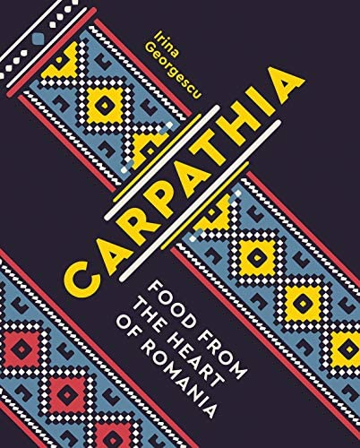 Carpathia Food from the Heart of Romania A Cookbook product image