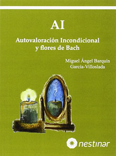 AI. Autovaloración Incondicional Y Flores De Bach