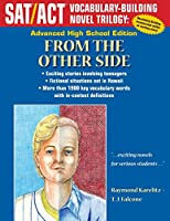 From the Other Side: Advanced High School Edition (Sat/Act Vocabulary-building Novel Trilogy)