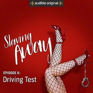 Ep. 6: Driving Test (Slaving Away) cover art