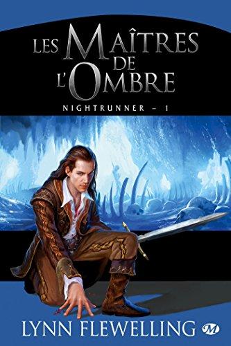 Nightrunner, Tome 1: Les Maîtres de l'ombre