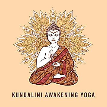 Kundalini Awakening Yoga: 2019 New Age Music for Deep Meditation, Chakra Opening Vibes, Inner Energy Increase, Zen Mantra, Healing Melodies
