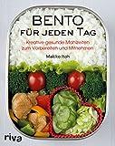 Bento für jeden Tag: Kreative gesunde Mahlzeiten zum Vorbereiten und Mitnehmen. Über 150 Rezepte für Bento-Anfänger und Bentgo-Box-Liebhaber