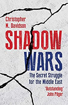Shadow Wars: The Secret Struggle for the Middle East by [Christopher M. Davidson]