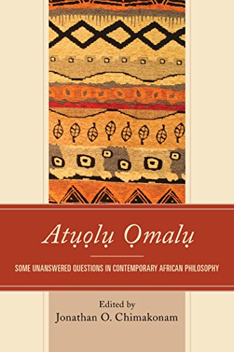 Atuolu Omalu: Some Unanswered Questions in Contemporary African Philosophy (English Edition)