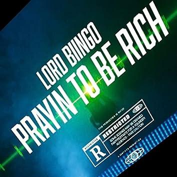 Prayin To Be Rich