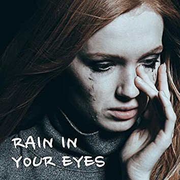 Rain in your eyes