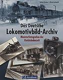 Das Deutsche Lokomotivbild-Archiv (GeraMond) - A. B. Gottwaldt