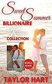 Sweet Summer Billionaire Kisses: 5 Contemporary Romances by [Taylor Hart]