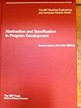 Abstraction and Specification in Program Development (MIT Electrical Engineering and Computer Science)