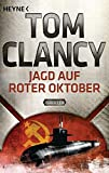 Jagd auf Roter Oktober: Thriller (JACK RYAN, Band 4) - Tom Clancy
