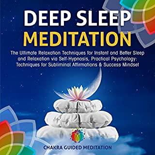 Deep Sleep Meditation: The Ultimate Relaxation Techniques for Instant and Better Sleep and Relaxation via Self-Hypnosis, Practical Psychology cover art