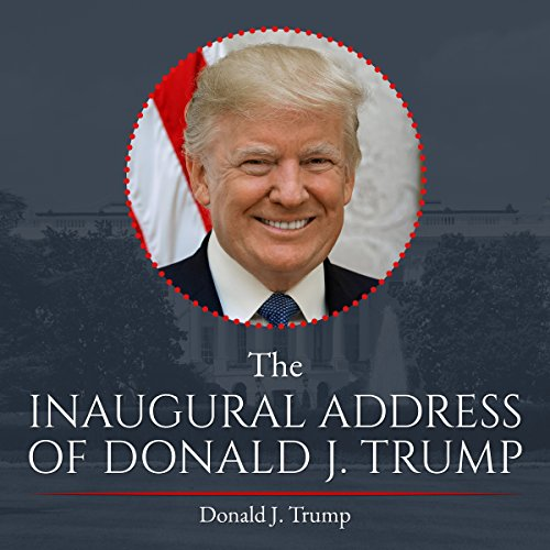 Page de couverture de The Inaugural Address of Donald J. Trump