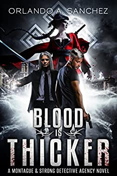 Blood Is Thicker A Montague & Strong Detective Novel  Montague & Strong Case Files Book 3
