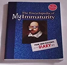 Encyclopedia of My Immaturity: Your Own Personal Diary