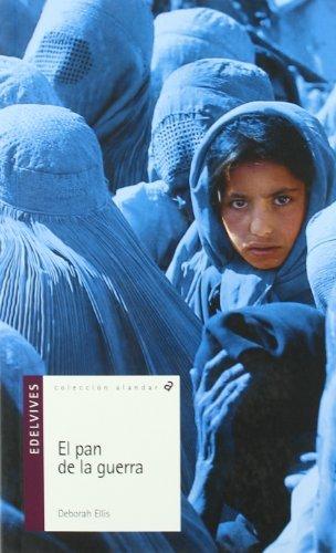 El pan de la guerra/ The Breadwinner by Deborah Ellis (November 15,2005)