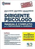 Dirigente psicologo. Manuale completo per la preparazione al concorso...