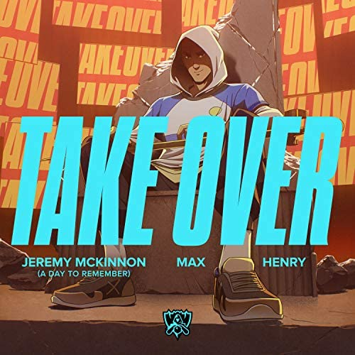 League of Legends & MAX feat. Jeremy McKinnon of A Day To Remember & Henry
