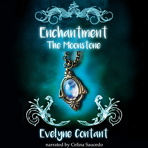 The Moonstone     Enchantment, Book 1              De :                                                                                                                                 Evelyne Contant                               Lu par :                                                                                                                                 Celina Saucedo                      Durée : 12 h et 25 min     Pas de notations     Global 0,0