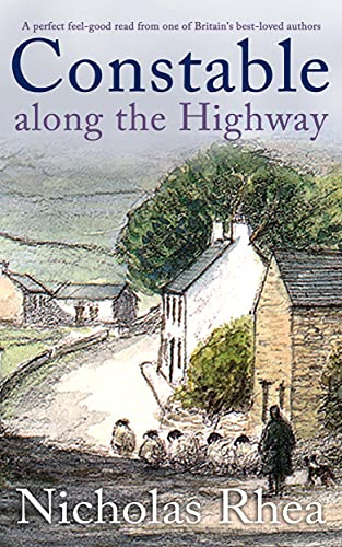 CONSTABLE ALONG THE HIGHWAY a perfect feel-good read from one of Britain's best-loved authors (Constable Nick Mystery Book 24) (English Edition)
